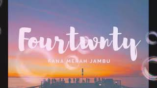 Foutwnty - Fana Merah Jambu (Lirycs)