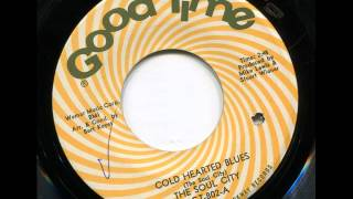 THE SOUL CITY - Cold hearted blues - GOOD TIME