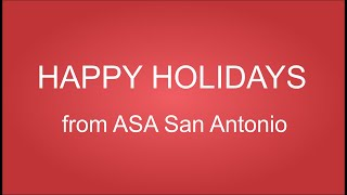 Happy Holidays from ASA San Antonio 2019