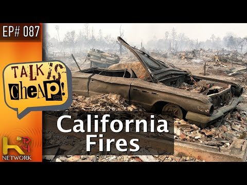 TALK IS CHEAP [EP087] California Fires