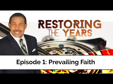Prevailing Faith - Restoring the Years
