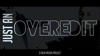 Just An OverEdit | F**kin