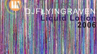 DJFLYINGRAVEN liquid lotion WERSI TUNES ©2006