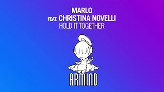 MaRLo feat. Christina Novelli - Hold It Together (MaRLo