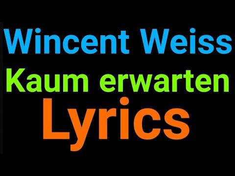 Wincent Weiss | Kaum erwarten | Lyrics