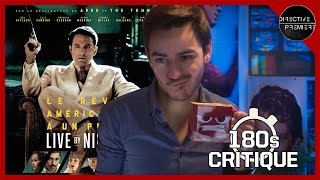 Live By Night - Critique 180s