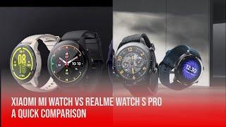 Quick Comparison: Xiaomi Mi Watch vs realme Watch S Pro!