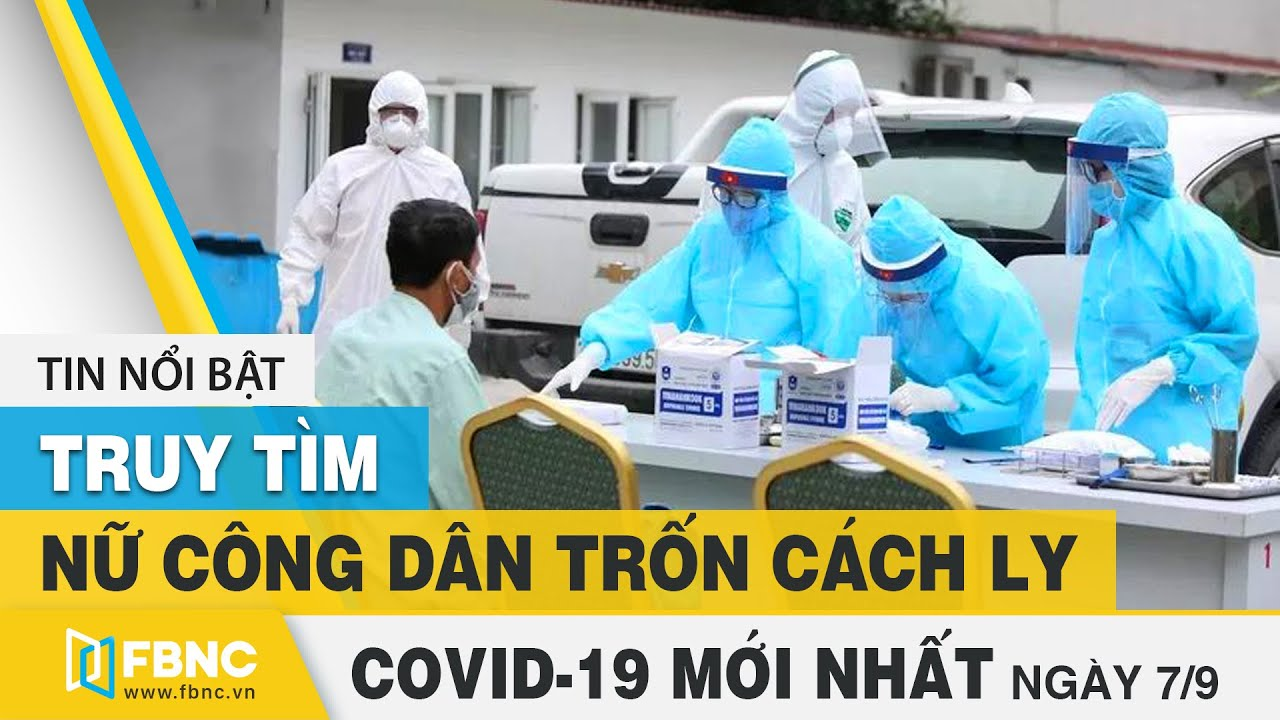 Tin tức Covid-19 mới nhất hôm nay 7/9 | Tình hình dịch Corona tại Việt Nam | FBNC