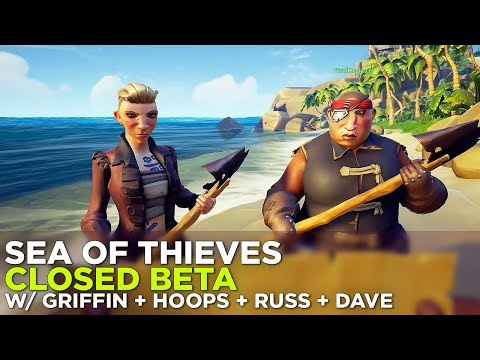 SEA OF THIEVES Closed Beta  w/ Griffin, Justin, Russ & Dave