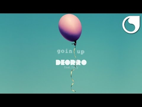 Deorro Ft. DyCy - Goin Up (Official Audio)
