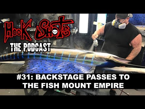 The Hook Shots Podcast - #31 Backstage Passes To The Fish Mount Empire