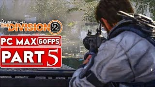 THE DIVISION 2 Gameplay Walkthrough Part 5 FULL GAME [1080p HD 60FPS PC] - No Commentary