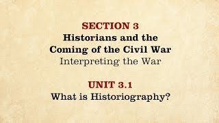 MOOC | What is Historiography? | The Civil War and Reconstruction, 1850-1861 | 1.3.1