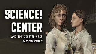 The Science! Center & Scandal at the Greater Mass Blood Clinic - Fallout 4 Lore