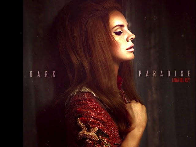 Lana Del Rey- Dark Paradise