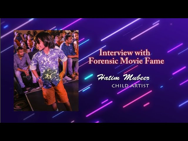Forensic Malayalam Movie Child Artist Hatim Mubeer Interview Mollywood Dreams Youtube