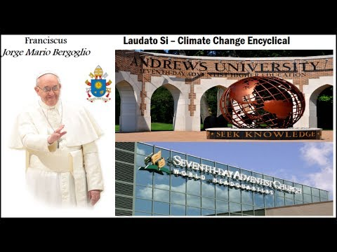 SDA AU New Climate Change Degree. GC Signed Up to Keep Sunday Pope Agenda to Save Planet in 3 Years