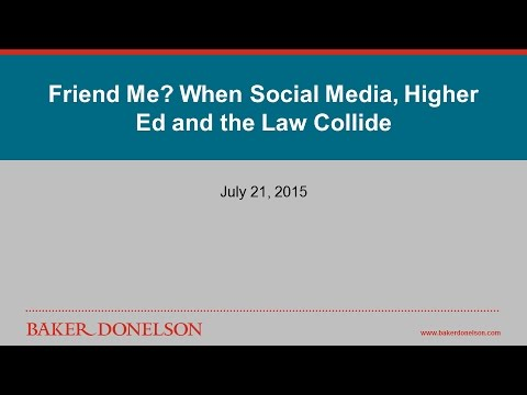 Friend Me? When Social Media, Higher Ed and the Law Collide