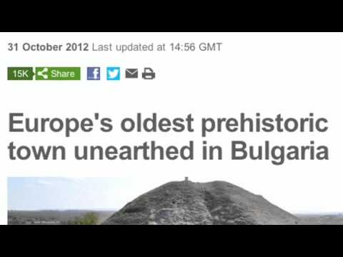 Old Europe oldest town Uncovered- Bulgaria 6,500 years