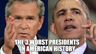 The Worst Presidents In American History - Part 1