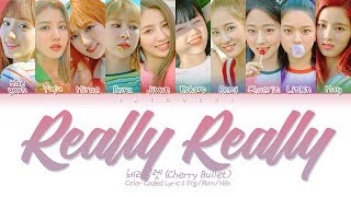 Cherry Bullet (체리블렛) - Really Really (네가 참 좋아) (Color Coded Lyrics Eng/Rom/Han/가사)