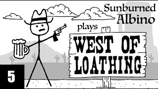 SA Plays West of Loathing - EP 5