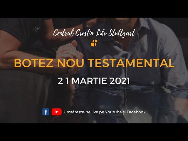 21 Martie 2021   ORA 10:00   Botez Nou Testamental