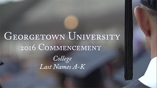 Georgetown College Commencement Ceremony 2016 Last Names A-K