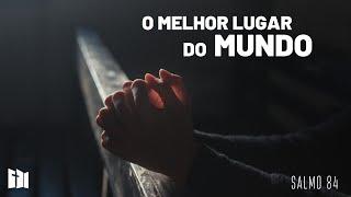 O melhor lugar do mundo | Rev. Ediano Pereira