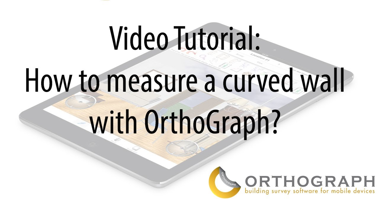 How To Measure A Curved Wall With Orthograph Youtube