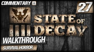 State of Decay Walkthrough Gameplay - PART 27 | Stranger in Trouble (Commentary)