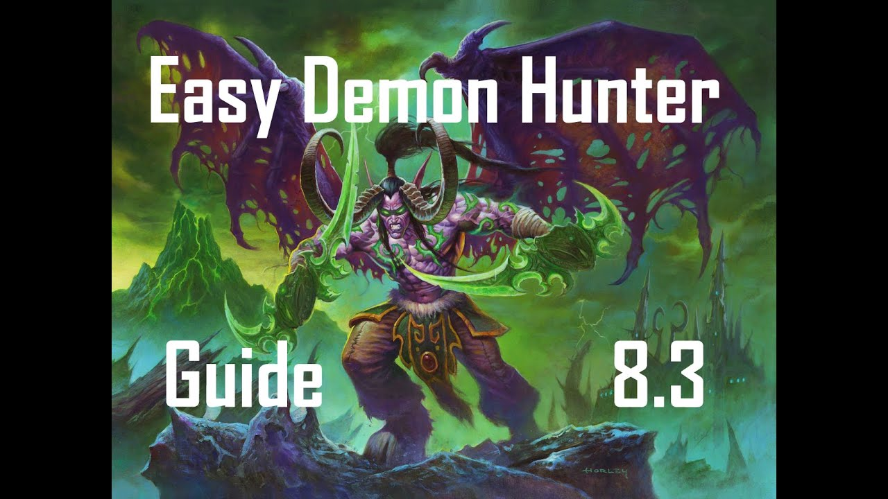 Easy Demon Hunter Guide 8 3 Trinkets Weapons Talents Corruptions Enchants Consumables Youtube