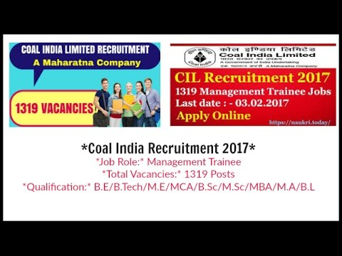 COAL INDIA LIMITED | 1319 ENGINEER,MBA,CA, VACANCY | MT | How to apply & Details | LD - 03/02/2017