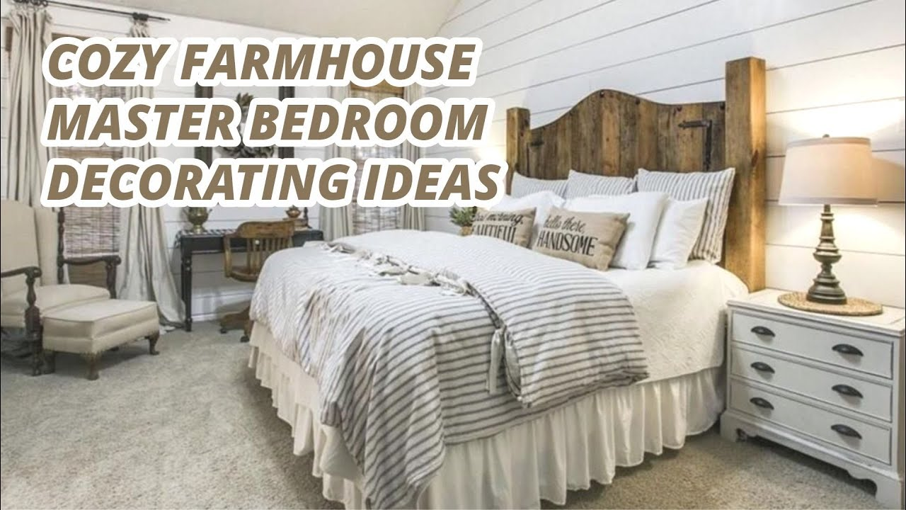 Cozy Farmhouse Master Bedroom Decorating Ideas