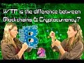 What is the difference between blockchains and cryptocurrencies???