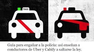 Uber y Cabify: así enseñan a conductores de Uber y Cabify a saltarse la ley