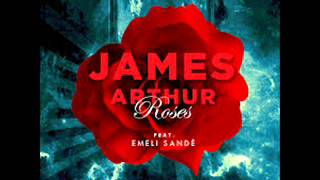 James Arthur Ft. Emelie Sande Roses (Lyrics in Description)