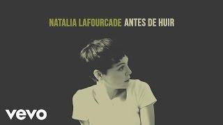 Natalia Lafourcade - Antes de Huir (Audio)