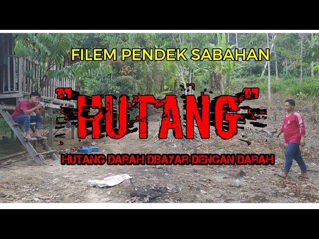 HUTANG - Filem pendek sabah | cerita orang kampung