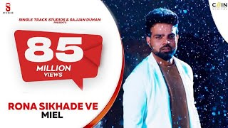 Rona Sikhade Ve | Miel | Jaani | B Praak | New Punjabi Songs | Jaani pehlan hi badnam | Coin Digtial