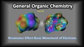 General Organic Chemistry-Part 4b-Resonance Effect-Basic Movement of Electrons