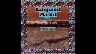 Liquid Acid (Vaporwave) By Yung Acidwave