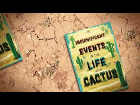 Insignificant Events in the Life of a Cactus Book Trailer