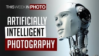 Artificially Intelligent Photography - TWiP 518