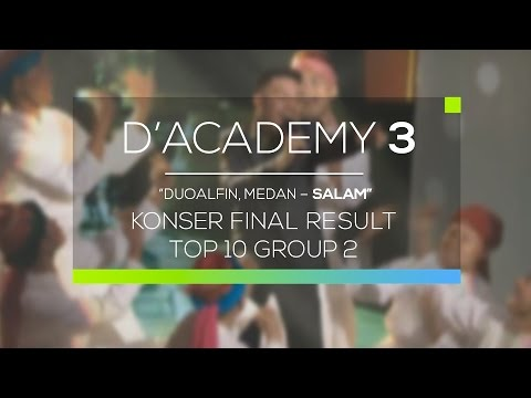 DuoAlfin, Medan - Salam (D'Academy 3 Konser Final Top 10 Group 2)