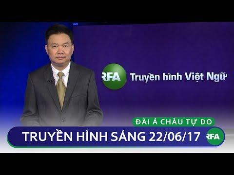Tin tức thời sự sáng 22/06/2017| © Official RFA Video