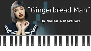 "Melanie Martinez - ""Gingerbread Man"" (PIANO TUTORIAL)"