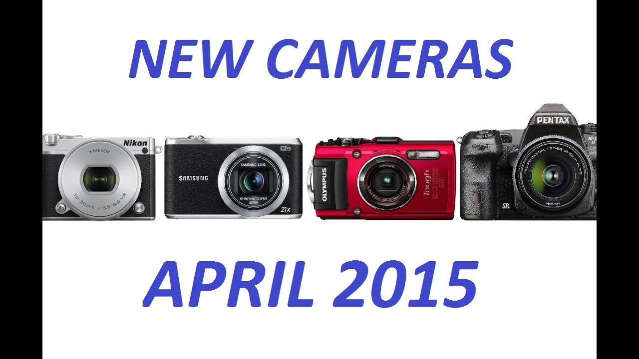 New cameras april 2015 youtube for New camera 2015