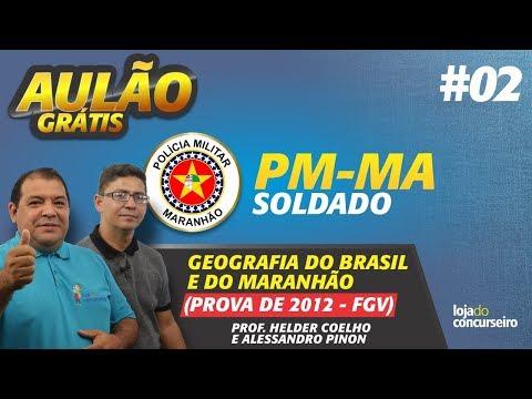 🔴 AULÃO 02 - PM-MA - Geografia do Brasil e do Maranhão (Prova Comentada 2012 - FGV)