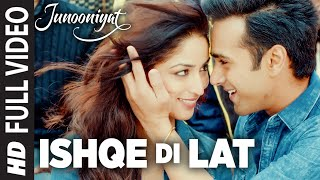 Ishqe Di Lat (Full Video Song) | Junooniyat (2016)
